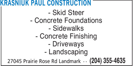 Krasniuk Paul Construction (204-355-4635) - Display Ad - - Skid Steer - Concrete Foundations - Sidewalks - Concrete Finishing - Driveways - Landscaping