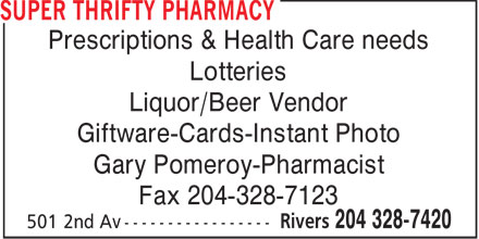 Super Thrifty Pharmacy (204-328-7420) - Display Ad - Prescriptions &amp; Health Care needs Lotteries Liquor/Beer Vendor Giftware-Cards-Instant Photo Gary Pomeroy-Pharmacist Fax 204-328-7123