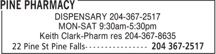 Pine Pharmacy (204-367-2517) - Display Ad - DISPENSARY 204-367-2517 MON-SAT 9:30am-5:30pm Keith Clark-Pharm res 204-367-8635