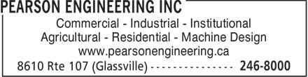 Pearson Engineering Inc (506-246-8000) - Annonce illustrée - Commercial - Industrial - Institutional Agricultural - Residential - Machine Design www.pearsonengineering.ca