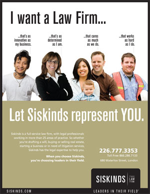 Siskinds LLP (226-777-3229) - Annonce illustrée - 226.777.3353 Toll Free 866.286.7133 SISKINDS.COM LEADERS IN THEIR FIEL