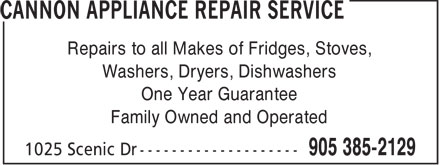 Cannon Appliance Repair Service (905-385-2129) - Annonce illustrée - Repairs to all Makes of Fridges, Stoves, Washers, Dryers, Dishwashers One Year Guarantee Family Owned and Operated