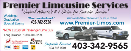Premier Limousine Services (403-342-9565) - Display Ad - Weddings Visit our Red Deer Showroom or see us Online *New Lacombe Branch* Graduation 403-782-5550 Special Events www.Premier-Limos.com 403-342-9565