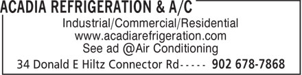 Acadia Refrigeration & Air Conditioning (1997) Ltd (902-678-7868) - Annonce illustrée - Industrial/Commercial/Residential www.acadiarefrigeration.com
