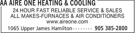 Aire One Heating & Cooling (905-385-2800) - Annonce illustrée - 24 HOUR FAST RELIABLE SERVICE & SALES ALL MAKES-FURNACES & AIR CONDITIONERS www.aireone.com
