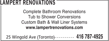 Lampert Renovations (416-787-4925) - Display Ad - Complete Bathroom Renovations Tub to Shower Conversions Custom Bath & Wall Liner Systems www.lampertrenovations.com