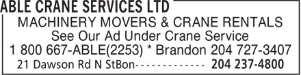 Able Crane Services Ltd (204-237-4800) - Annonce illustrée - MACHINERY MOVERS & CRANE RENTALS See Our Ad Under Crane Service 1 800 667-ABLE(2253) * Brandon 204 727-3407