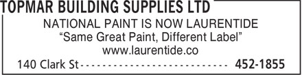 "Topmar Building Supplies Ltd (506-452-1855) - Display Ad - NATIONAL PAINT IS NOW LAURENTIDE ""Same Great Paint, Different Label"" www.laurentide.co"