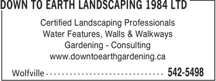 Down To Earth Landscaping 1984 Ltd (902-542-5498) - Annonce illustrée - Certified Landscaping Professionals Water Features, Walls & Walkways Gardening - Consulting www.downtoearthgardening.ca  Certified Landscaping Professionals Water Features, Walls & Walkways Gardening - Consulting www.downtoearthgardening.ca