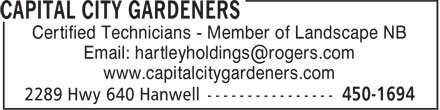 Capital City Gardeners (506-450-1694) - Annonce illustrée - Certified Technicians - Member of Landscape NB Email: hartleyholdings@rogers.com www.capitalcitygardeners.com