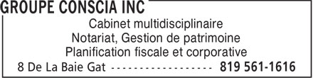 Groupe Conscia Inc (819-561-1616) - Display Ad - Cabinet multidisciplinaire Notariat, Gestion de patrimoine Planification fiscale et corporative