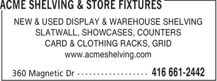 Acme Shelving & Store Fixtures (416-661-2442) - Display Ad - NEW & USED DISPLAY & WAREHOUSE SHELVING SLATWALL, SHOWCASES, COUNTERS CARD & CLOTHING RACKS, GRID www.acmeshelving.com