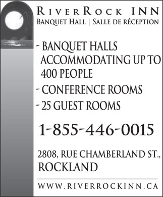 Riverrock Inn Inc (613-446-6710) - Annonce illustrée - - Banquet Halls Accommodating Up To 400 People - Conference Rooms - 25 Guest rooms 2808, rue Chamberland St., Rockland www.RiverRockInn.ca