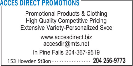 Acces Direct Promotions (204-256-9773) - Annonce illustrée - Promotional Products & Clothing High Quality Competitive Pricing Extensive Variety-Personalized Svce www.accesdirect.biz accesdir@mts.net In Pine Falls 204-367-9519