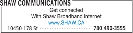 Shaw (780-490-3555) - Annonce illustrée - Get connected With Shaw Broadband internet www.SHAW.CA