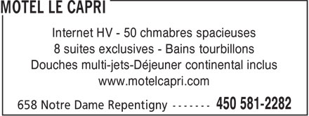 Motel Capri (450-581-2282) - Annonce illustrée - Internet HV - 50 chmabres spacieuses 8 suites exclusives - Bains tourbillons Douches multi-jets-Déjeuner continental inclus www.motelcapri.com