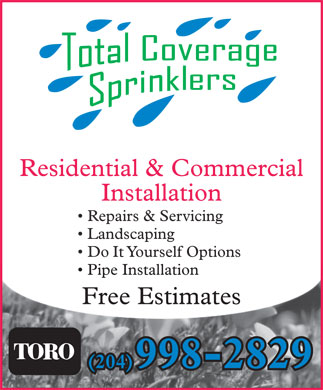 Total Coverage Sprinklers (204-998-2829) - Annonce illustrée - Residential & Commercial Installation Repairs & Servicing Landscaping DoItYourself Options Pipe Installation  Pipe Installation Free Estimates (204)(204)998-2829998-2829