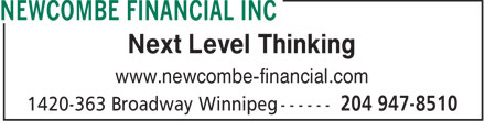 Newcombe Financial Inc (204-947-8510) - Annonce illustrée - Next Level Thinking www.newcombe-financial.com  Next Level Thinking www.newcombe-financial.com  Next Level Thinking www.newcombe-financial.com  Next Level Thinking www.newcombe-financial.com