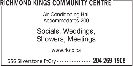 Richmond Kings Community Centre (204-269-1908) - Display Ad - Air Conditioning Hall Accommodates 200 Socials, Weddings, Showers, Meetings www.rkcc.ca  Air Conditioning Hall Accommodates 200 Socials, Weddings, Showers, Meetings www.rkcc.ca