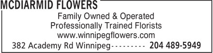McDiarmid Flowers (204-489-5949) - Display Ad - Family Owned & Operated Professionally Trained Florists www.winnipegflowers.com  Family Owned & Operated Professionally Trained Florists www.winnipegflowers.com