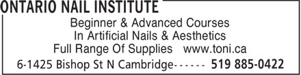 The Ontario Nail Institute (519-885-0422) - Display Ad - Beginner & Advanced Courses In Artificial Nails & Aesthetics Full Range Of Supplies www.toni.ca