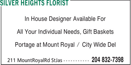 Silver Heights Florist (204-832-7398) - Display Ad - In House Designer Available For All Your Individual Needs, Gift Baskets Portage at Mount Royal / City Wide Del  In House Designer Available For All Your Individual Needs, Gift Baskets Portage at Mount Royal / City Wide Del