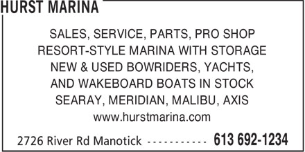 Hurst Marina (613-692-1234) - Display Ad - SALES, SERVICE, PARTS, PRO SHOP RESORT-STYLE MARINA WITH STORAGE NEW &amp; USED BOWRIDERS, YACHTS, AND WAKEBOARD BOATS IN STOCK SEARAY, MERIDIAN, MALIBU, AXIS www.hurstmarina.com