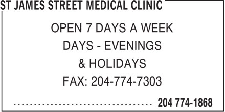 St James Street Medical Clinic (204-774-1868) - Annonce illustrée - OPEN 7 DAYS A WEEK DAYS - EVENINGS & HOLIDAYS FAX: 204-774-7303  OPEN 7 DAYS A WEEK DAYS - EVENINGS & HOLIDAYS FAX: 204-774-7303