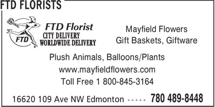 Mayfield Flowers (780-489-8448) - Annonce illustrée - Mayfield Flowers Gift Baskets, Giftware Plush Animals, Balloons/Plants www.mayfieldflowers.com Toll Free 1 800-845-3164