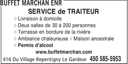 Buffet Mar-Chan (450-585-5953) - Annonce illustr&eacute;e - SERVICE de TRAITEUR &aring; Livraison &agrave; domicile &aring; Deux salles de 30 &agrave; 200 personnes &aring; Terrasse en bordure de la rivi&egrave;re &aring; Ambiance chaleureuse &aring; Maison ancestrale &aring; Permis d'alcool www.buffetmarchan.com