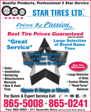 Star Tires Limited (902-865-5008) - Annonce illustrée - Quality Products, Professional 5 Star Service TM Best Tire Prices Guaranteed *ask for details Large Selection Great of Brand Name Service Tires Large Selection of New Tires Most Sizes in Stock Star Tire Warehouse Sales Installation Large SelectionLargeSelection Balancing of Rims Manufacturers Custom Wheels Warranty Road Force New & Used Balancer Tires Open 6 Days a Week For Quick & Expert Service Call or 865-5008  865-0241 Fax: 865-4003   211 Sackville Drive (Across from Rock Church)  Quality Products, Professional 5 Star Service TM Best Tire Prices Guaranteed *ask for details Large Selection Great of Brand Name Service Tires Large Selection of New Tires Most Sizes in Stock Star Tire Warehouse Sales Installation Large SelectionLargeSelection Balancing of Rims Manufacturers Custom Wheels Warranty Road Force New & Used Balancer Tires Open 6 Days a Week For Quick & Expert Service Call or 865-5008  865-0241 Fax: 865-4003   211 Sackville Drive (Across from Rock Church)