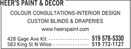 Heer's Paint & Decor (519-578-5330) - Display Ad - COLOUR CONSULTATIONS-INTERIOR DESIGN CUSTOM BLINDS & DRAPERIES www.heerspaint.com
