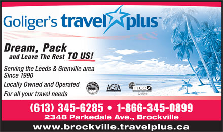 Goliger's Travel Plus (613-345-6285) - Annonce illustrée - Dream, Pack and Leave The Rest TO US! Serving the Leeds & Grenville area Since 1990 Locally Owned and Operated 3247994 For all your travel needs (613) 345-6285   1-866-345-0899 2348 Parkedale Ave., Brockville www.brockville.travelplus.ca