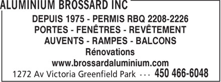 Aluminium Brossard Inc (450-466-6048) - Annonce illustrée - OWNER - JOHN DAVIDSON - SINCE 1975 DOORS - WINDOWS - SIDING - AWNING - RAILINGS - BALCONIES www.brossardaluminium.com
