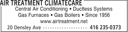 Air Treatment Climatecare (416-235-0373) - Annonce illustrée - Central Air Conditioning • Ductless Systems Gas Furnaces • Gas Boilers • Since 1956 www.airtreatment.net  Central Air Conditioning • Ductless Systems Gas Furnaces • Gas Boilers • Since 1956 www.airtreatment.net  Central Air Conditioning • Ductless Systems Gas Furnaces • Gas Boilers • Since 1956 www.airtreatment.net  Central Air Conditioning • Ductless Systems Gas Furnaces • Gas Boilers • Since 1956 www.airtreatment.net  Central Air Conditioning • Ductless Systems Gas Furnaces • Gas Boilers • Since 1956 www.airtreatment.net  Central Air Conditioning • Ductless Systems Gas Furnaces • Gas Boilers • Since 1956 www.airtreatment.net  Central Air Conditioning • Ductless Systems Gas Furnaces • Gas Boilers • Since 1956 www.airtreatment.net  Central Air Conditioning • Ductless Systems Gas Furnaces • Gas Boilers • Since 1956 www.airtreatment.net  Central Air Conditioning • Ductless Systems Gas Furnaces • Gas Boilers • Since 1956 www.airtreatment.net  Central Air Conditioning • Ductless Systems Gas Furnaces • Gas Boilers • Since 1956 www.airtreatment.net  Central Air Conditioning • Ductless Systems Gas Furnaces • Gas Boilers • Since 1956 www.airtreatment.net  Central Air Conditioning • Ductless Systems Gas Furnaces • Gas Boilers • Since 1956 www.airtreatment.net  Central Air Conditioning • Ductless Systems Gas Furnaces • Gas Boilers • Since 1956 www.airtreatment.net  Central Air Conditioning • Ductless Systems Gas Furnaces • Gas Boilers • Since 1956 www.airtreatment.net