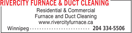 Best Season Furnace and Duct Cleaning (204-783-9838) - Display Ad - Residential & Commercial Furnace and Duct Cleaning www.rivercityfurnace.ca