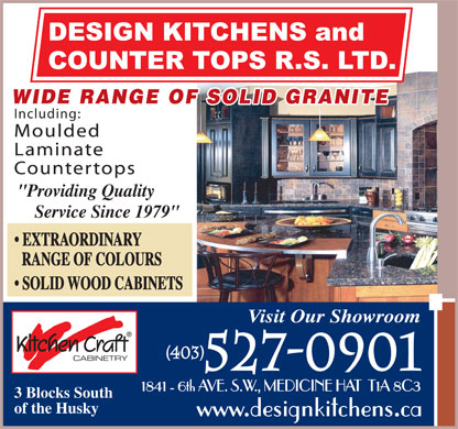 Design Kitchens &amp; Counter Tops R S Ltd (403-548-9087) - Annonce illustr&eacute;e - WIDE RANGE OF SOLID GRANITE Including: Moulded Laminate Countertops &quot;Providing Quality Service Since 1979&quot; EXTRAORDINARY RANGE OF COLOURS SOLID WOOD CABINETS Visit Our Showroom (403) CABINETRY 527-0901 1841 - 6th AVE. S.W., MEDICINE HAT  T1A 8C3 3 Blocks South of the Husky
