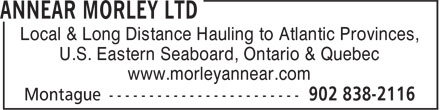 Annear Morley Ltd (902-838-2116) - Annonce illustrée - Local & Long Distance Hauling to Atlantic Provinces, U.S. Eastern Seaboard, Ontario & Quebec www.morleyannear.com
