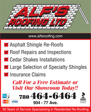Alf's Roofing Ltd. (780-410-8970) - Annonce illustrée - www.alfsroofing.com Asphalt Shingle Re-Roofs Roof Repairs and Inspections Cedar Shakes Installations Large Selection of Specialty Shingles Insurance Claims 30 Years of Service Specializing in Residential Re-Roofing