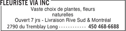 Pépinière Via Inc (450-468-6688) - Annonce illustrée======= - Vaste choix de plantes, fleurs naturelles Ouvert 7 jrs - Livraison Rive Sud & Montréal