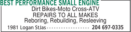 Best Performance Small Engine (204-697-0335) - Display Ad - Dirt Bikes-Moto Cross-ATV REPAIRS TO ALL MAKES Reboring, Rebuilding, Resleeving  Dirt Bikes-Moto Cross-ATV REPAIRS TO ALL MAKES Reboring, Rebuilding, Resleeving