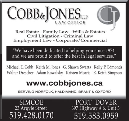 Cobb & Jones LLP (519-428-0170) - Annonce illustrée - Michael E. Cobb   Keith M. Jones   G. Shawn Swarts   Kelly P. Edmonds Walter Drescher   Adam Kowalsky   Kristen Morris   R. Keith Simpson