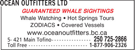 Ocean Outfitters Ltd (250-725-2866) - Annonce illustrée - GUARANTEED WHALE SIGHTINGS Whale Watching • Hot Springs Tours ZODIACS • Covered Vessels www.oceanoutfitters.bc.ca