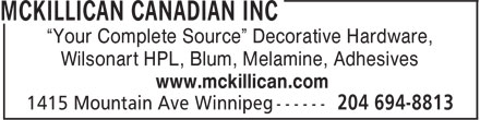 "McKillican Canadian Inc (204-694-8813) - Annonce illustrée - ""Your Complete Source"" Decorative Hardware, Wilsonart HPL, Blum, Melamine, Adhesives www.mckillican.com  ""Your Complete Source"" Decorative Hardware, Wilsonart HPL, Blum, Melamine, Adhesives www.mckillican.com"