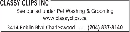 Classy Clips Inc (204-837-8140) - Annonce illustrée - See our ad under Pet Washing & Grooming www.classyclips.ca
