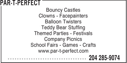 Par-T-Perfect (204-285-9074) - Annonce illustrée - Bouncy Castles Clowns - Facepainters Balloon Twisters Teddy Bear Stuffing Themed Parties - Festivals Company Picnics School Fairs - Games - Crafts www.par-t-perfect.com  Bouncy Castles Clowns - Facepainters Balloon Twisters Teddy Bear Stuffing Themed Parties - Festivals Company Picnics School Fairs - Games - Crafts www.par-t-perfect.com