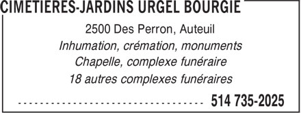 Urgel Bourgie (514-735-2025) - Annonce illustrée - 2500 Des Perron, Auteuil Burial, Cremation, Monuments Chapel, Funeral Complex 18 other locations