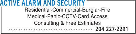 Active Alarm And Security (204-227-2291) - Annonce illustrée - Residential-Commercial-Burglar-Fire Medical-Panic-CCTV-Card Access Consulting & Free Estimates  Residential-Commercial-Burglar-Fire Medical-Panic-CCTV-Card Access Consulting & Free Estimates