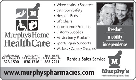 Murphy's Home Health Care (902-628-1500) - Annonce illustrée - Charlottetown Kensington Summerside 24 St. Peters Rd.56 Broadway St.243 Harbour Dr. 628-1500 836-3316 888-2211