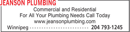 Jeanson Plumbing (204-793-1245) - Display Ad - www.jeansonplumbing.com Commercial and Residential For All Your Plumbing Needs Call Today www.jeansonplumbing.com Commercial and Residential For All Your Plumbing Needs Call Today